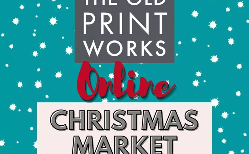 Old Print Works ONLINE Christmas Markets